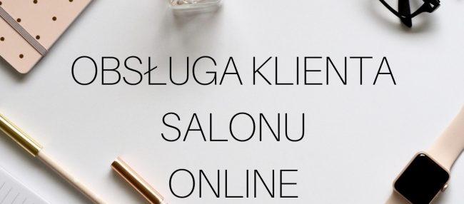 Obsługa klienta salonu online – wyznaczaj standardy w branży